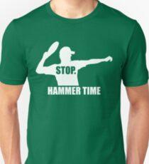 Stop. Hammer Time Unisex T-Shirt