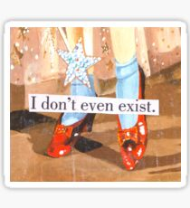 I Don't Even Exist. Sticker