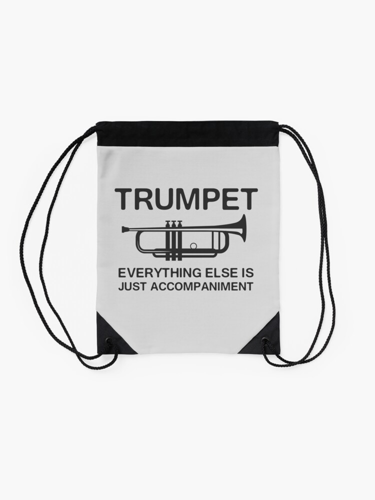 Alternate view of Trumpet. Everything else is just accompaniment Drawstring Bag