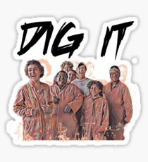 Dig It Sticker