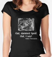 Out, Damned Spot! Out I Say! Macbeth Quotation Women's Fitted Scoop T-Shirt