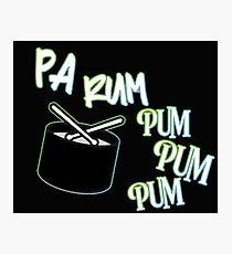 Pa Rum Pum Pum Pum Photographic Print