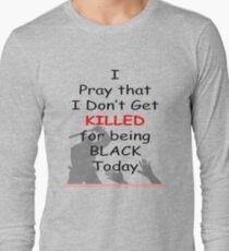 Hope don't get killed being Black T-Shirt