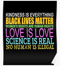 Kindness Is Everything Black Lives Love Is Love Poster