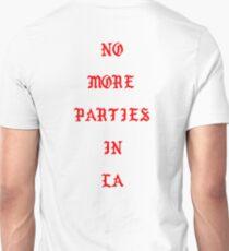 No more parties in LA Unisex T-Shirt