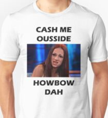 Catch Me Outside How Bout Dat Unisex T-Shirt