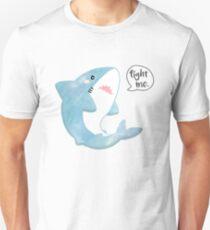 fight me. T-Shirt