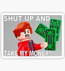 Shut Up And Take My Money! Sticker