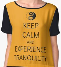 Keep Calm And Experience Tranquility. Chiffon Top