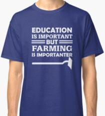Farming Is Importanter Classic T-Shirt