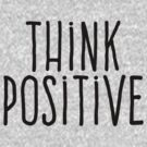 Think positive by WAMTEES