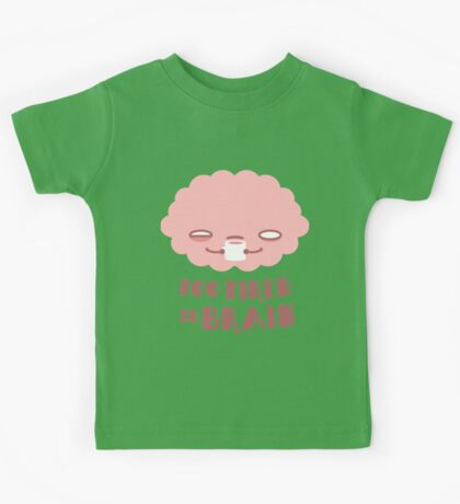Too Tired To Brain Kids Clothes