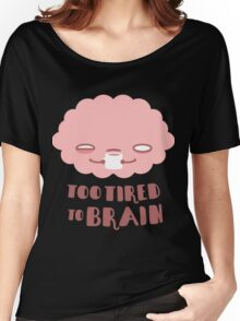 Too Tired To Brain T-shirt femme coupe relax