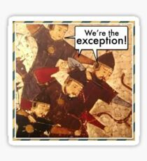 We're the Exception! Sticker