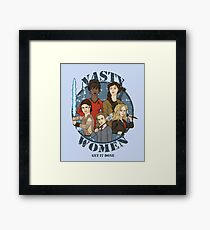 Nasty Women (Get it done) Framed Print