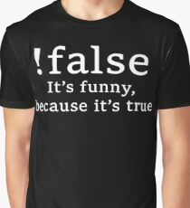 !false Graphic T-Shirt