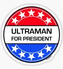 ULTRAMAN FOR PRESIDENT Sticker