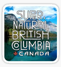 Super Natural British Columbia Canada Sticker