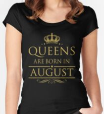 BIRTH GIFT !!! QUEEN ARE BORN IN AUGUST Women's Fitted Scoop T-Shirt