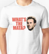 What's The Mata? T-Shirt
