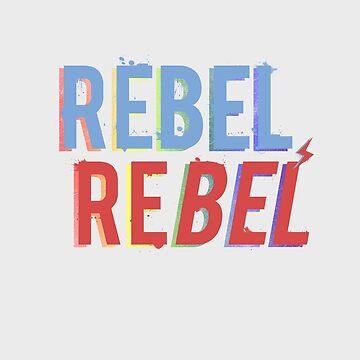 Rebel, reBEL. by yabamena
