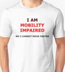 I am Mobility Impaired Unisex T-Shirt
