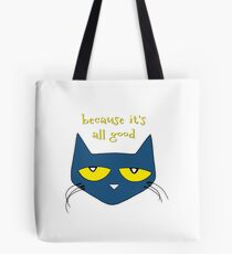 because it's all good Tote Bag