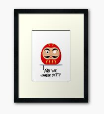 Restless Daruma - Are we there yet? Framed Print