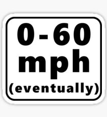 0-60 mph... eventually Sticker
