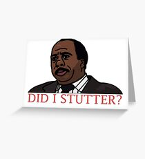 DID I STUTTER? Greeting Card