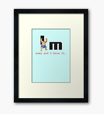 He's not fat, he's sexy and he knows it Framed Print