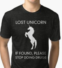 Lost Unicorn. If found please stop doing drugs Tri-blend T-Shirt