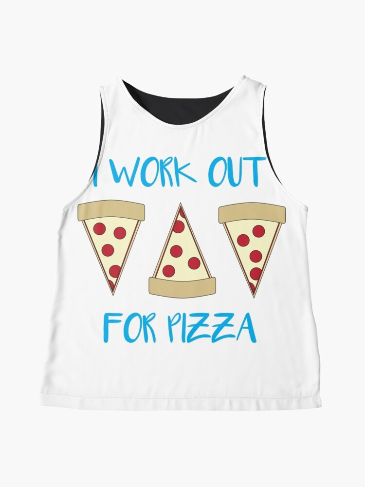 Alternate view of I work out for pizza Sleeveless Top