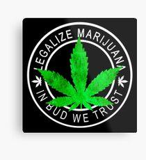Legalize it - Marijuana Insignia (In bud we trust) Metal Print