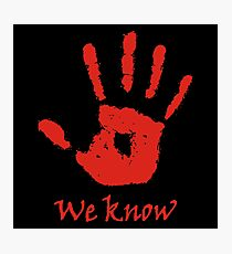 We Know - Dark Brotherhood Photographic Print