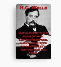 But In Every Child Of Man - HG Wells Canvas Print