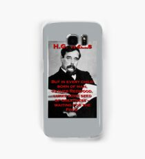 But In Every Child Of Man - HG Wells Samsung Galaxy Case/Skin