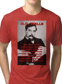 But Man Is The Unnatural Animal - HG Wells Tri-blend T-Shirt