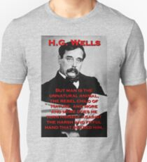 But Man Is The Unnatural Animal - HG Wells Unisex T-Shirt