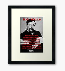 But Man Is The Unnatural Animal - HG Wells Framed Print