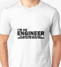 I'm An Engineer, I'm Never Wrong FUNNY tshirt Unisex T-Shirt
