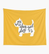 Home is where your dog is Wall Tapestry
