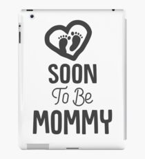 Mommy To Be Quotes And Sayings iPad Cases & Skins | Redbubble