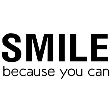 Smile because you can by inspires