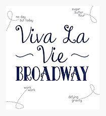 Viva La Vie Broadway Photographic Print