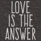 Love is the answer by WAMTEES