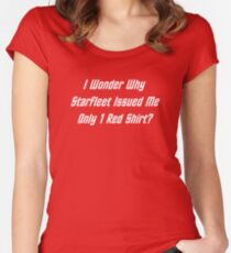 I Wonder Why Starfleet Issued Me Only 1 Red Shirt? Women's Fitted Scoop T-Shirt