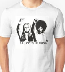 ALL OF US OR NONE Unisex T-Shirt