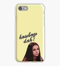 CASH ME OUSSIDE HOWBOW DAH? iPhone Case/Skin