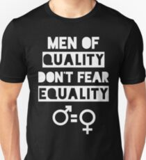 Men of Quality Dont Fear Equality T-Shirt